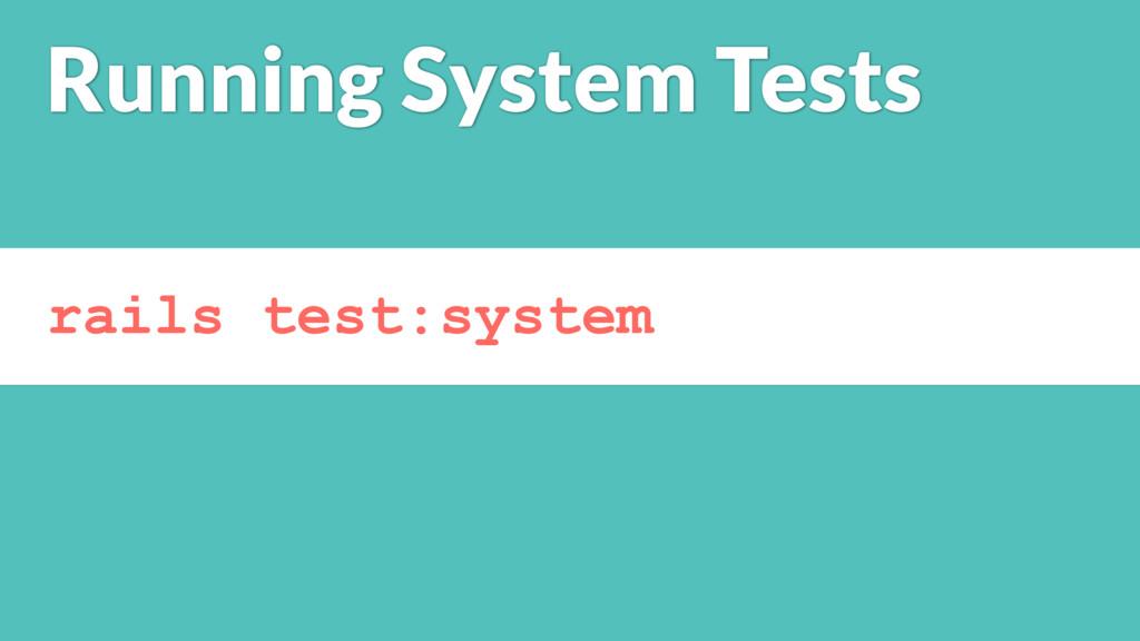 rails test:system Running System Tests