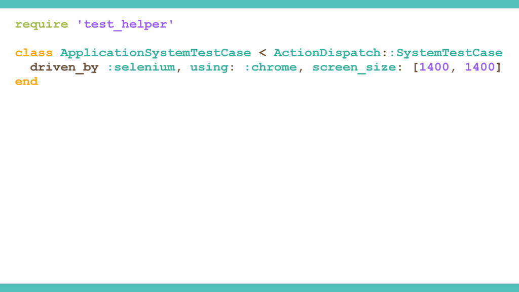 require 'test_helper' class ApplicationSystemTe...
