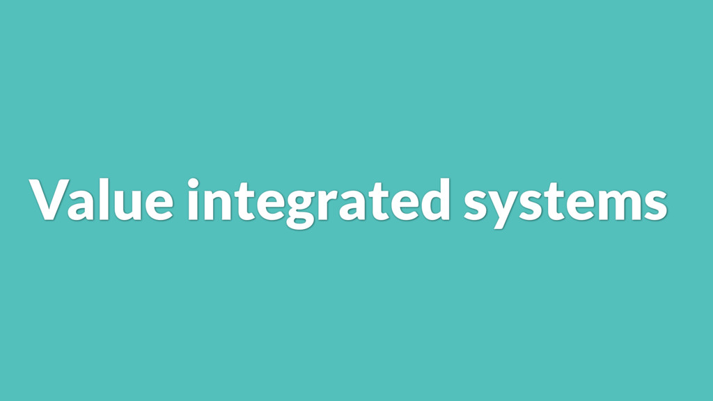 Value integrated systems