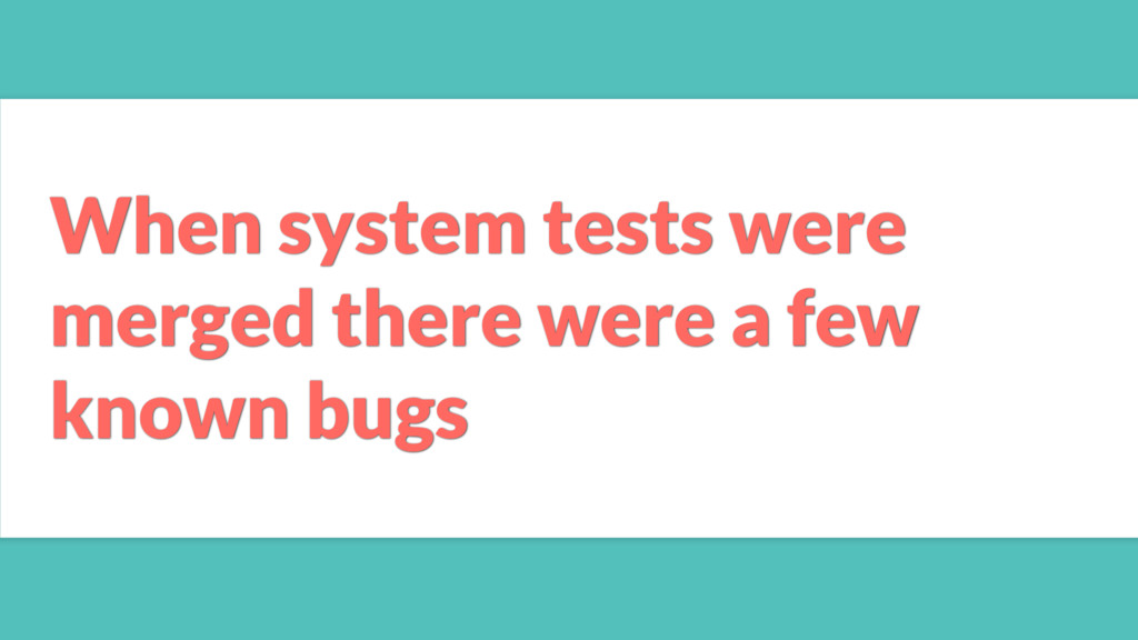 When system tests were merged there were a few ...
