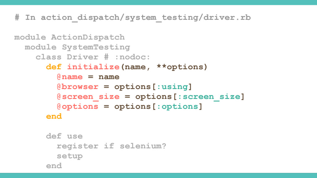 # In action_dispatch/system_testing/driver.rb m...