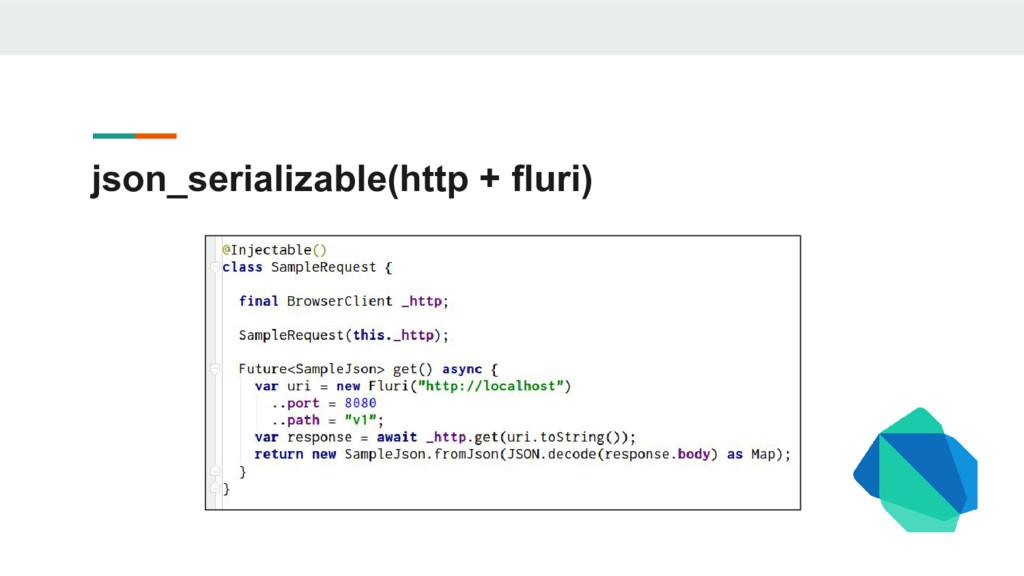 json_serializable(http + fluri)