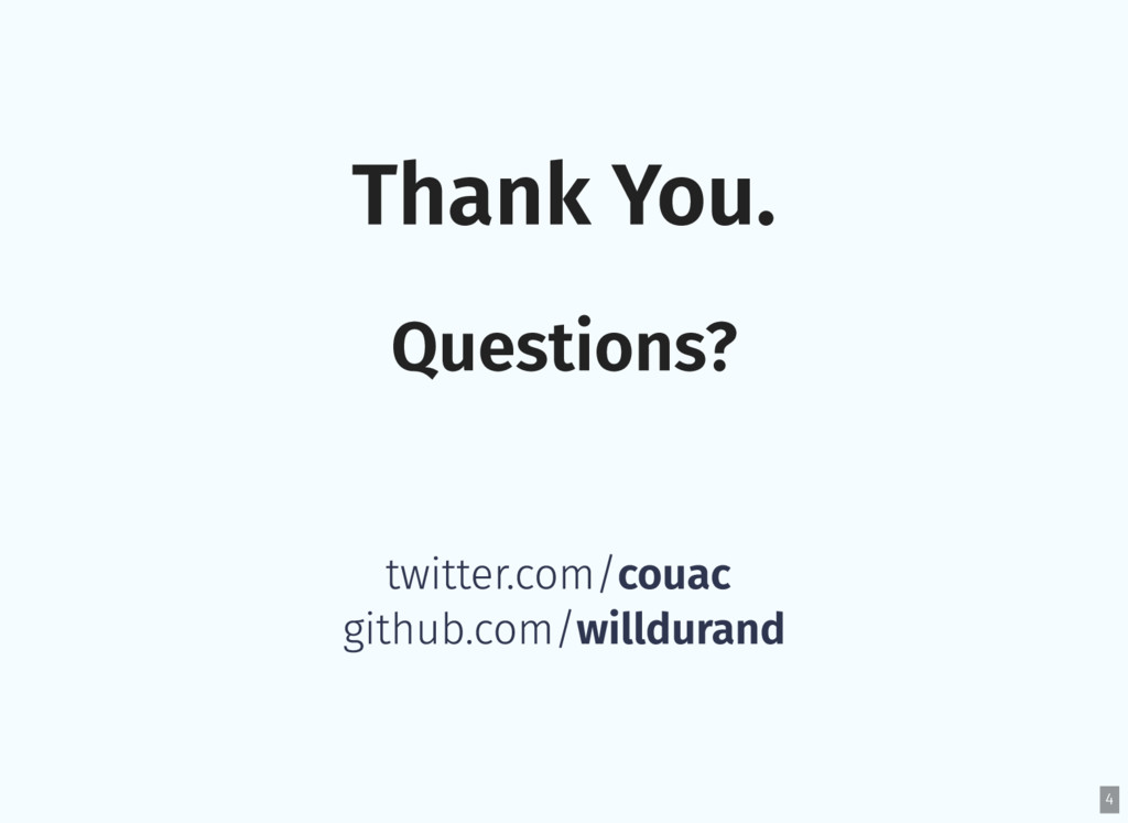 Thank You. Questions? twitter.com/couac github....