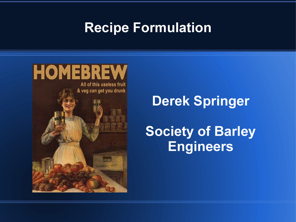 Recipe Formulation Derek Springer Society of Ba...