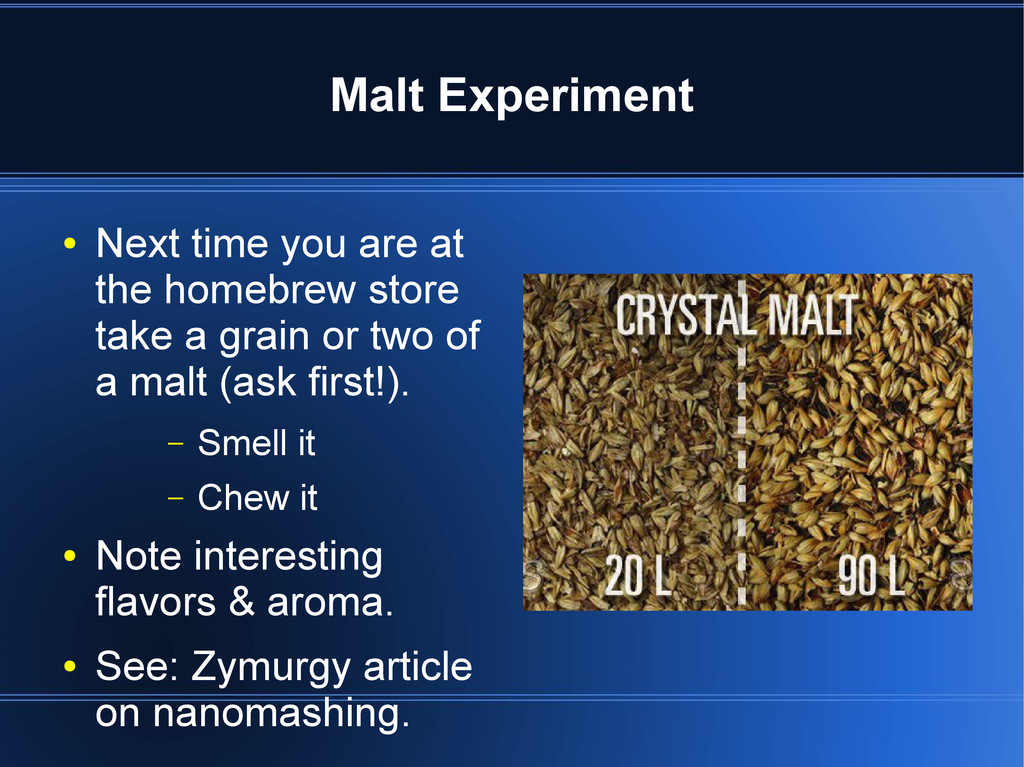 Malt Experiment ● Next time you are at the home...