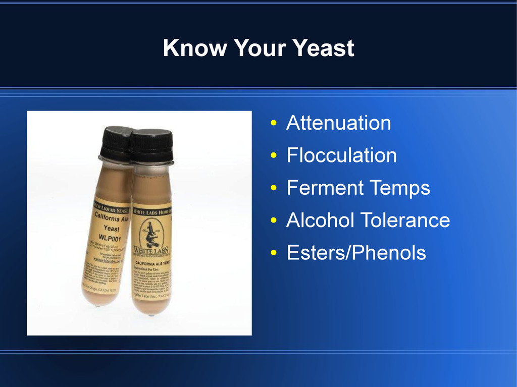 Know Your Yeast ● Attenuation ● Flocculation ● ...