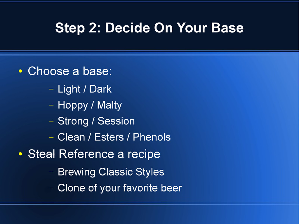Step 2: Decide On Your Base ● Choose a base: – ...