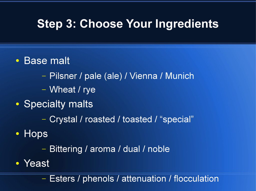 Step 3: Choose Your Ingredients ● Base malt – P...