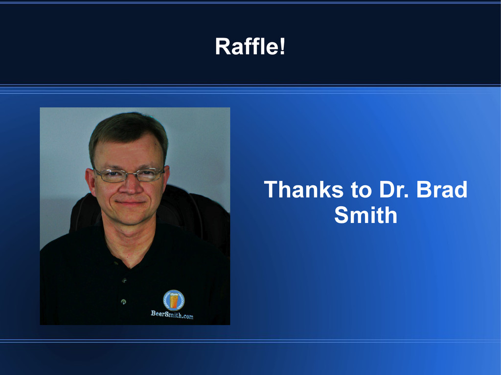 Raffle! Thanks to Dr. Brad Smith