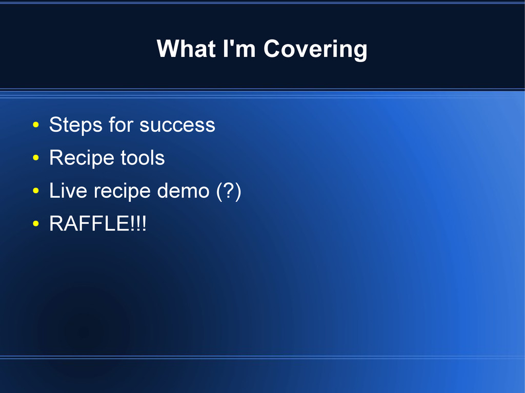What I'm Covering ● Steps for success ● Recipe ...