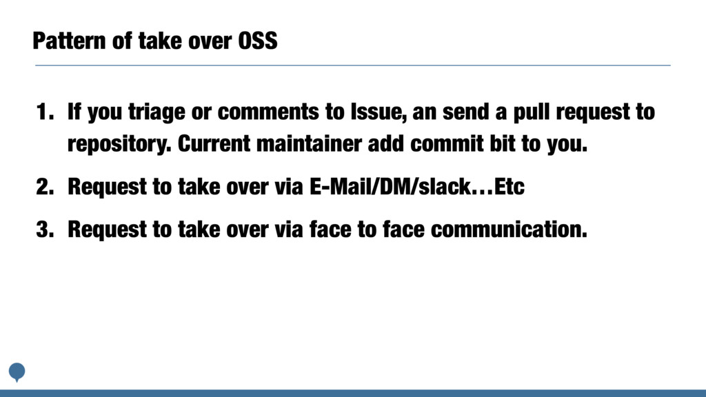 Pattern of take over OSS 1. If you triage or co...