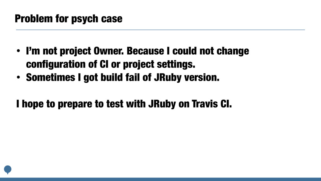 Problem for psych case • I'm not project Owner....
