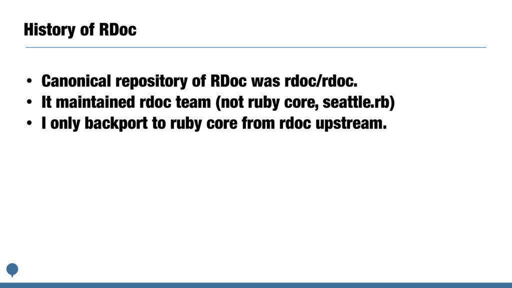 History of RDoc • Canonical repository of RDoc ...
