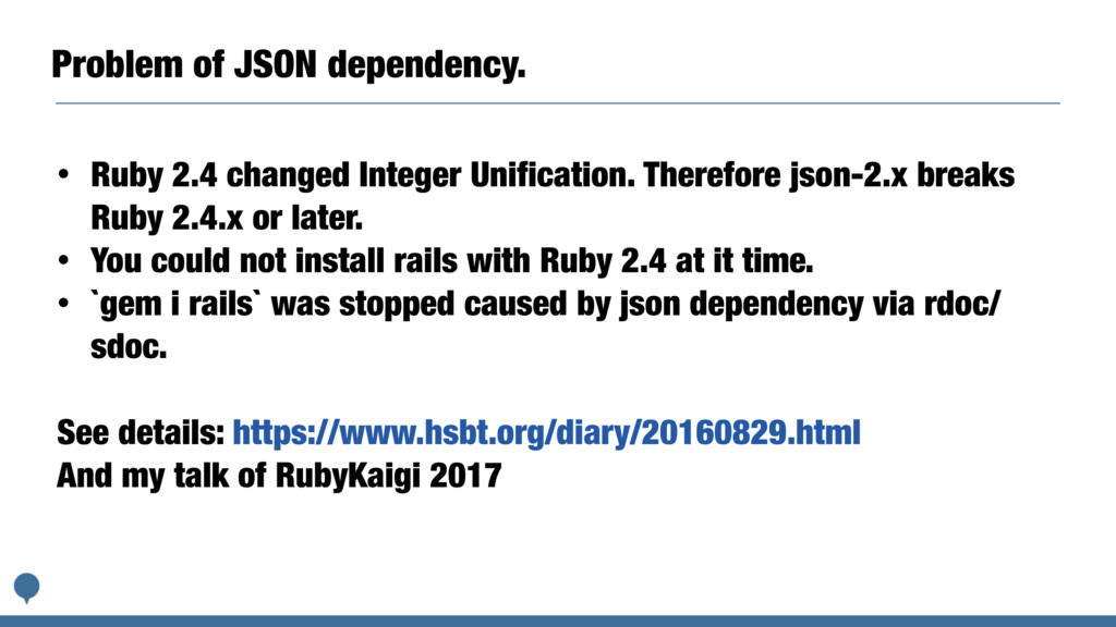 Problem of JSON dependency. • Ruby 2.4 changed ...