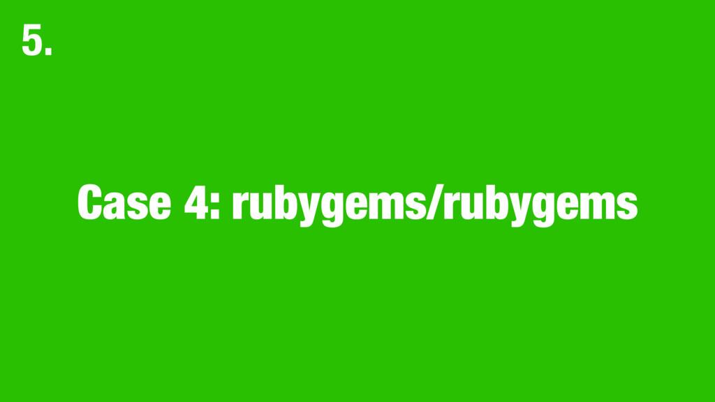 Case 4: rubygems/rubygems 5.
