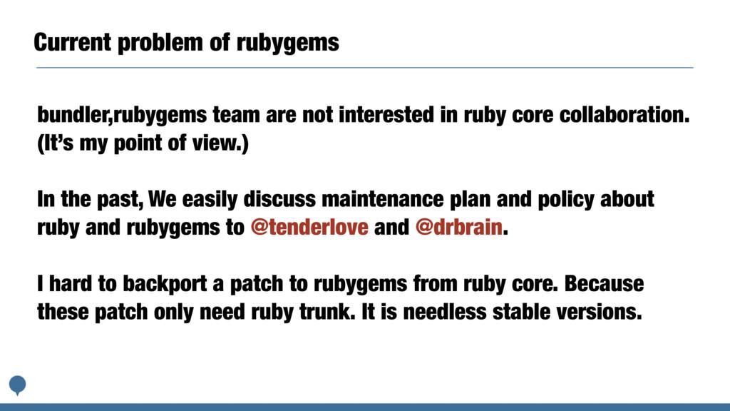 Current problem of rubygems bundler,rubygems te...