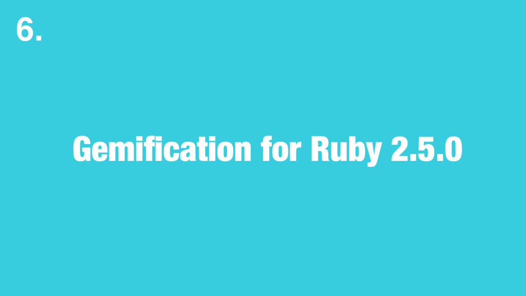 Gemification for Ruby 2.5.0 6.