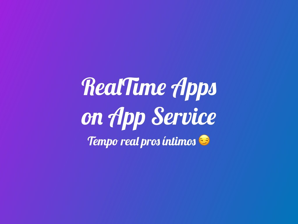 RealTime Apps on App Service Tempo real pros ín...