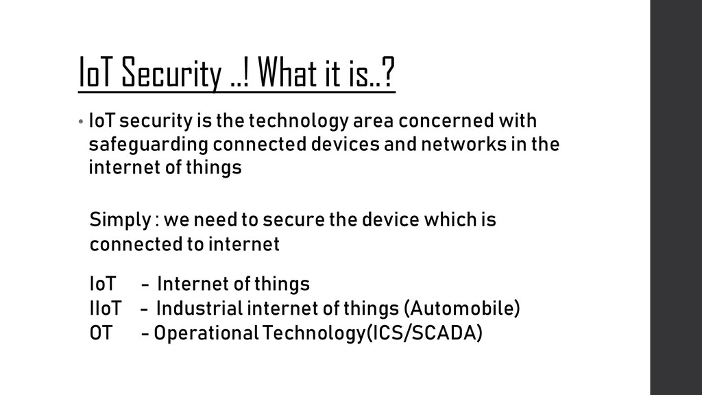 IoT Security ..! What it is..? • IoT security i...
