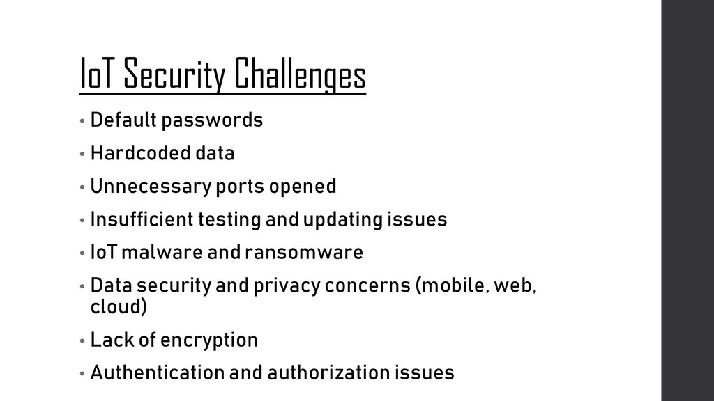 IoT Security Challenges • Default passwords • H...