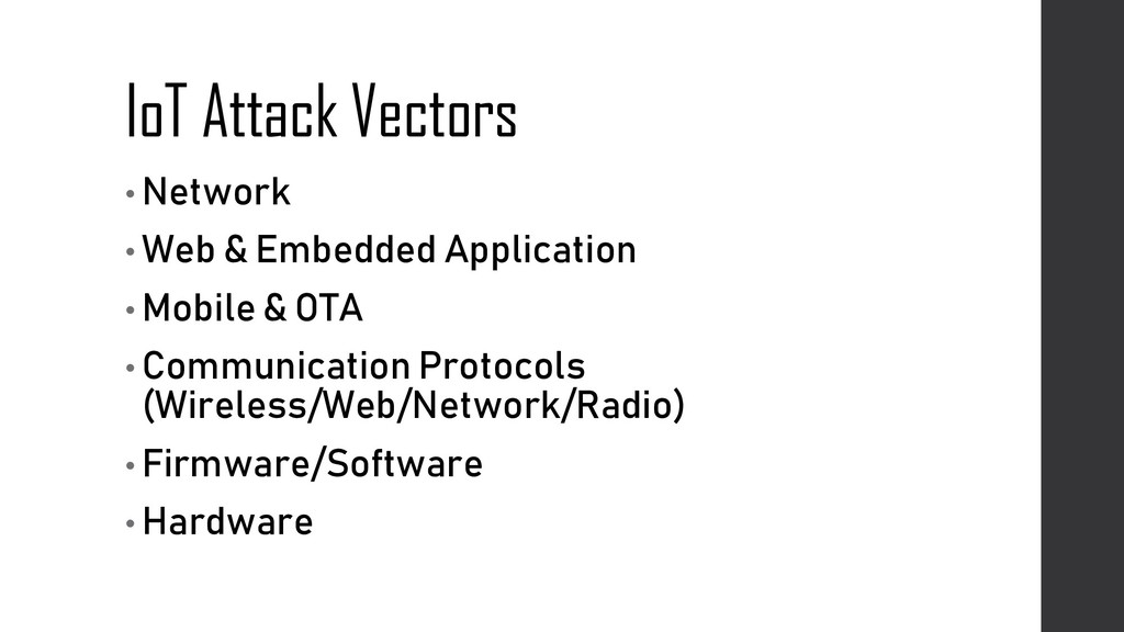 IoT Attack Vectors • Network • Web & Embedded A...