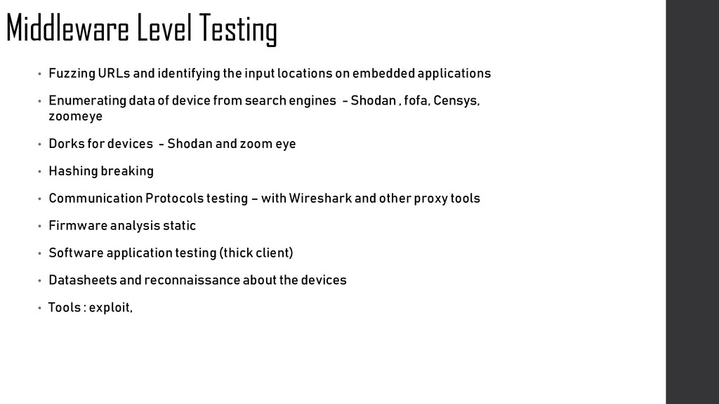 Middleware Level Testing • Fuzzing URLs and ide...