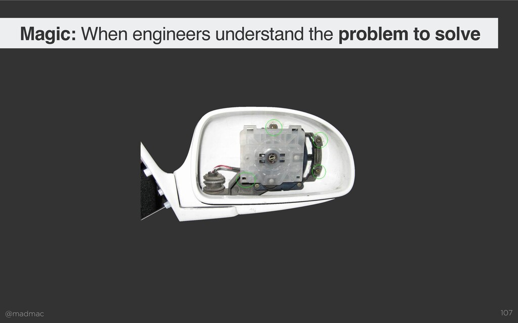@madmac 107 Magic: When engineers understand th...