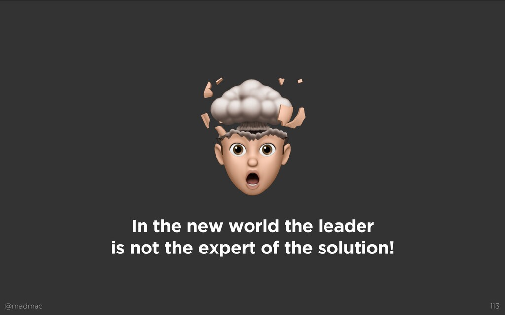 @madmac 113 In the new world the leader  is no...