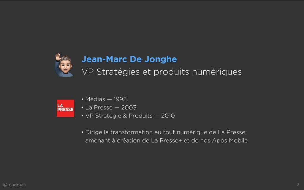 @madmac 3 • Médias — 1995   • La Presse — 2003 ...