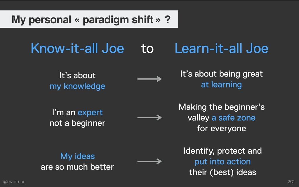 @madmac 201 My personal « paradigm shift » ? It...