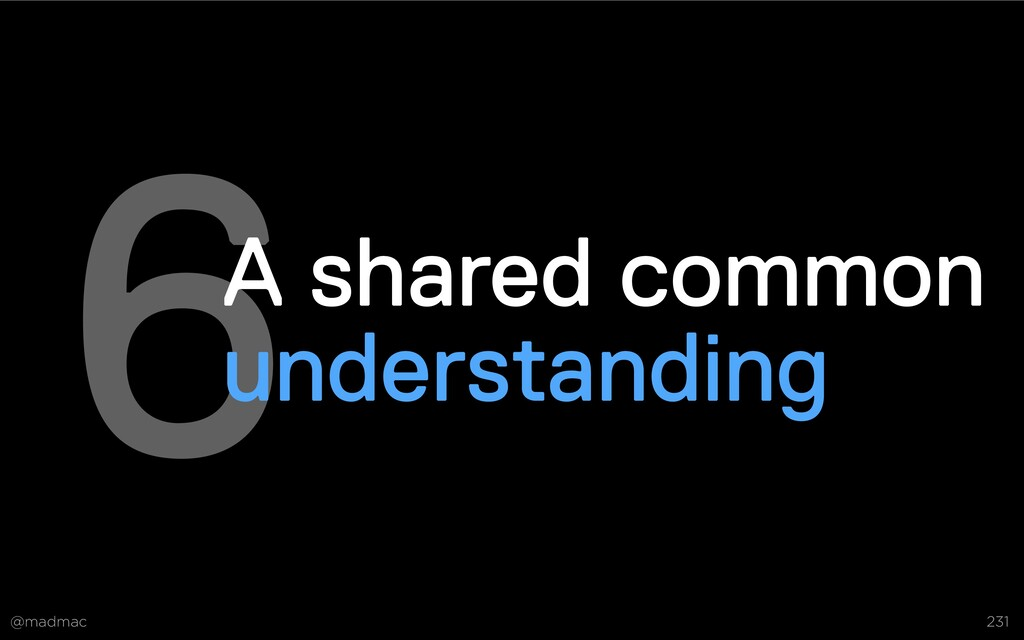@madmac 231 6A shared common understanding Deve...