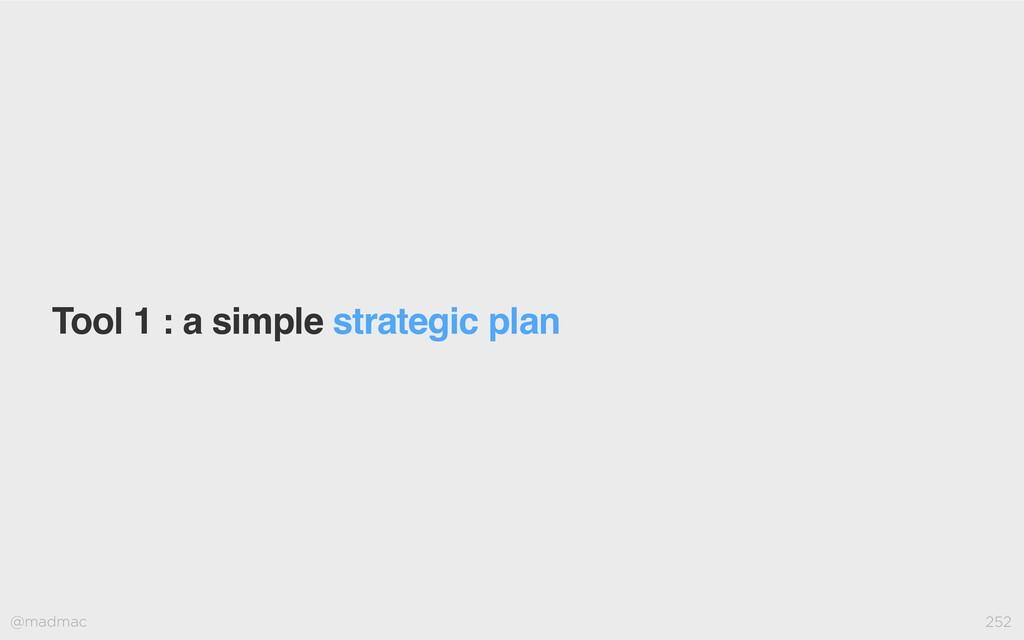 @madmac 252 Tool 1 : a simple strategic plan