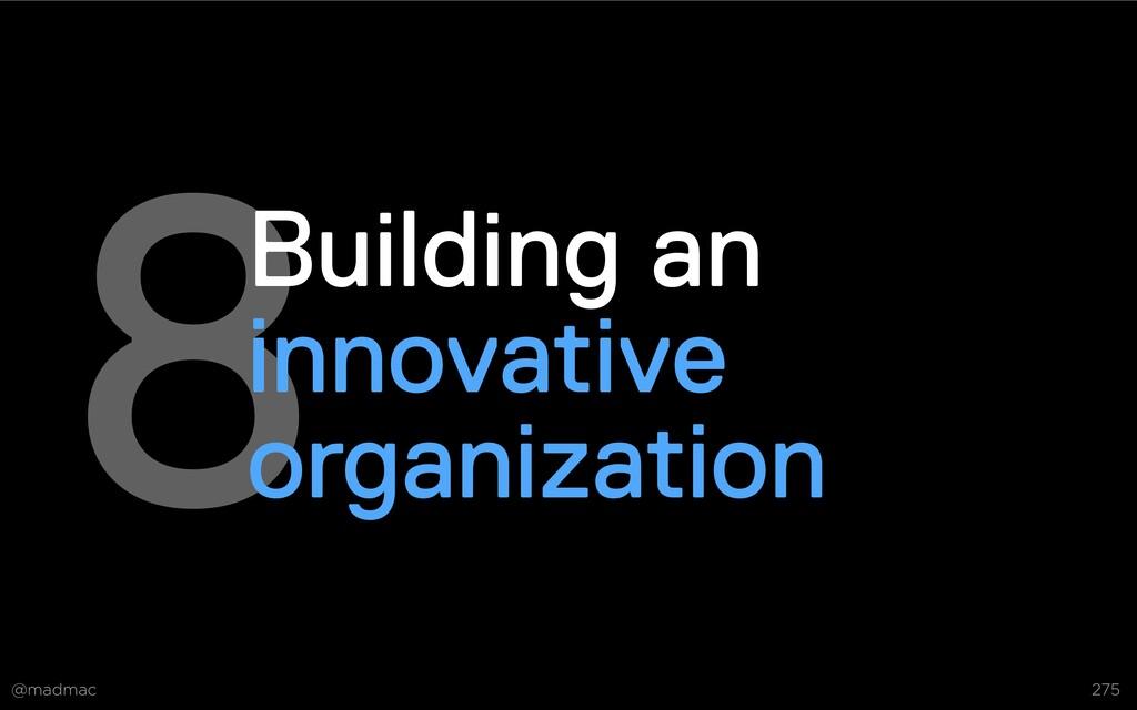 @madmac 275 8Building an innovative organizatio...