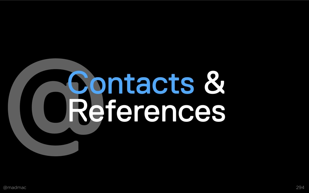 @madmac 294 @ Contacts &  References