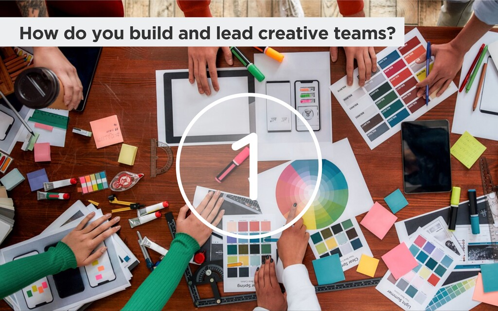 @madmac How do you build and lead creative team...