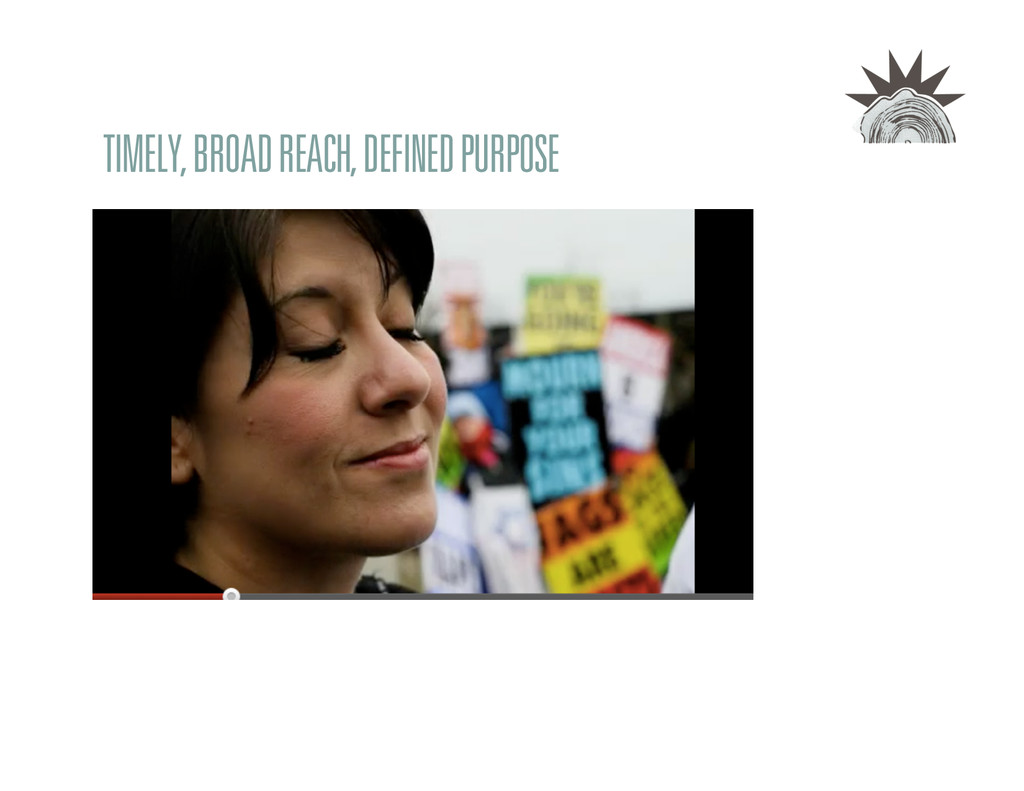 TIMELY, BROAD REACH, DEFINED PURPOSE