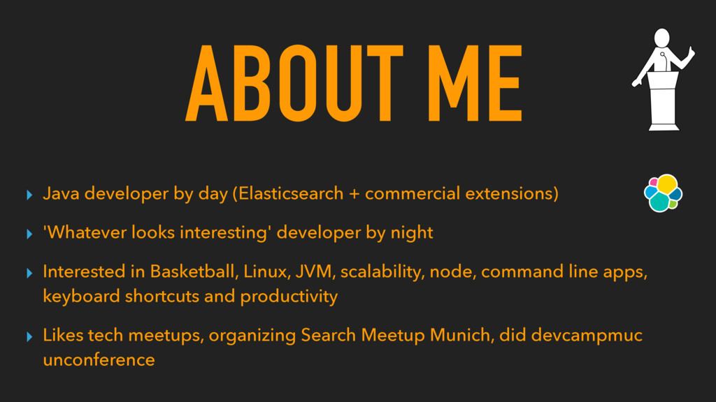 ▸ Java developer by day (Elasticsearch + commer...