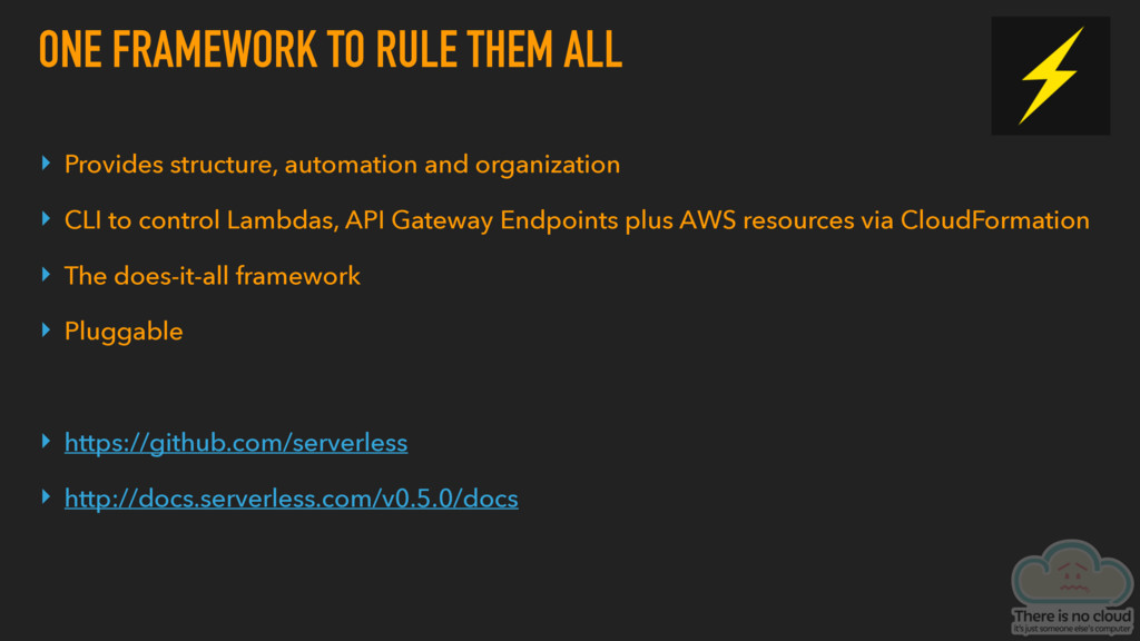ONE FRAMEWORK TO RULE THEM ALL ▸ Provides struc...