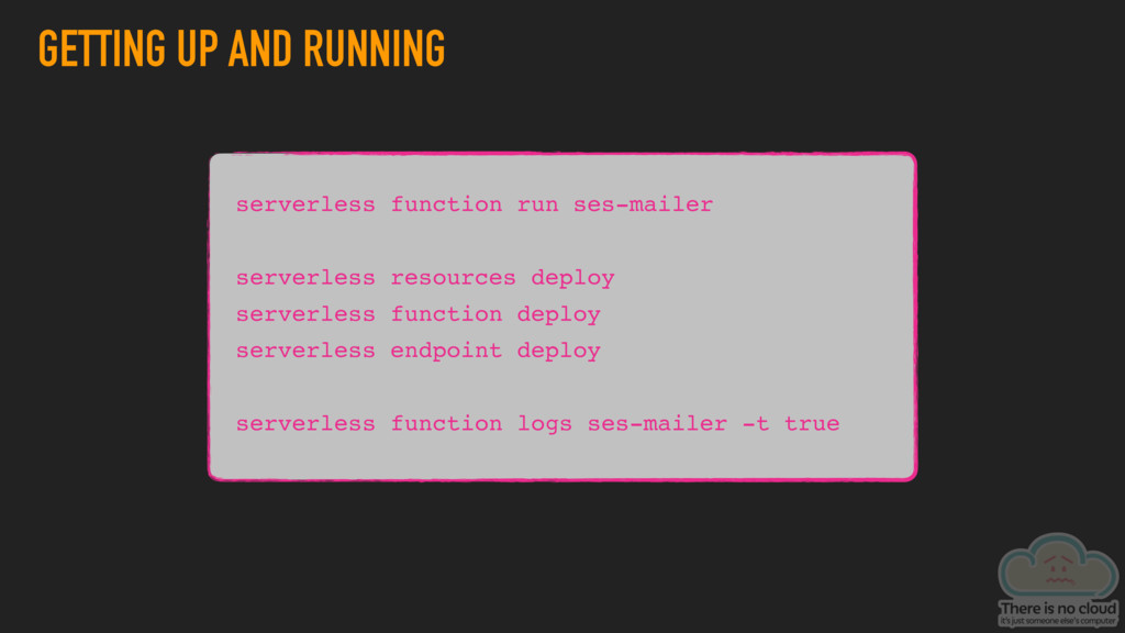 GETTING UP AND RUNNING serverless function run ...