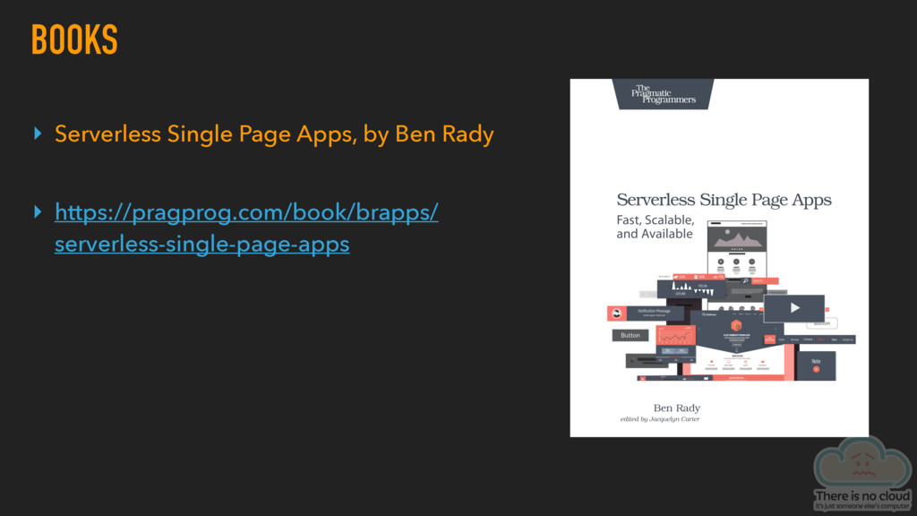 BOOKS ▸ Serverless Single Page Apps, by Ben Rad...