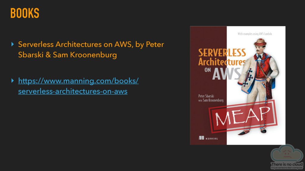 BOOKS ▸ Serverless Architectures on AWS, by Pet...