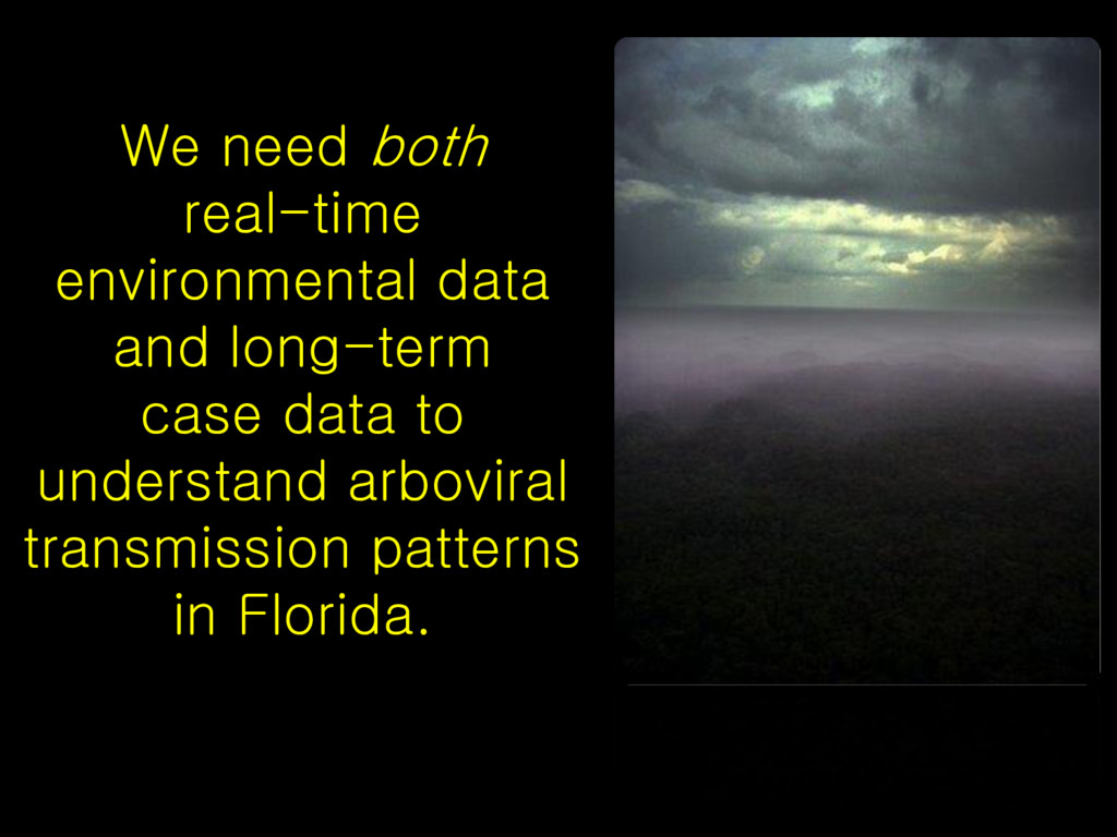 We need both real-time environmental data and l...