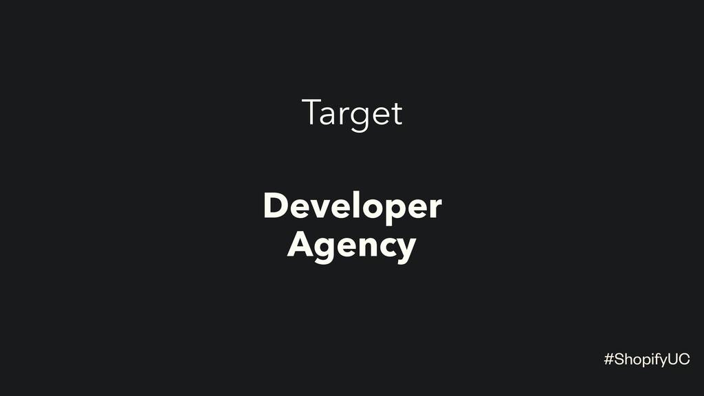 Target Developer Agency #ShopifyUC