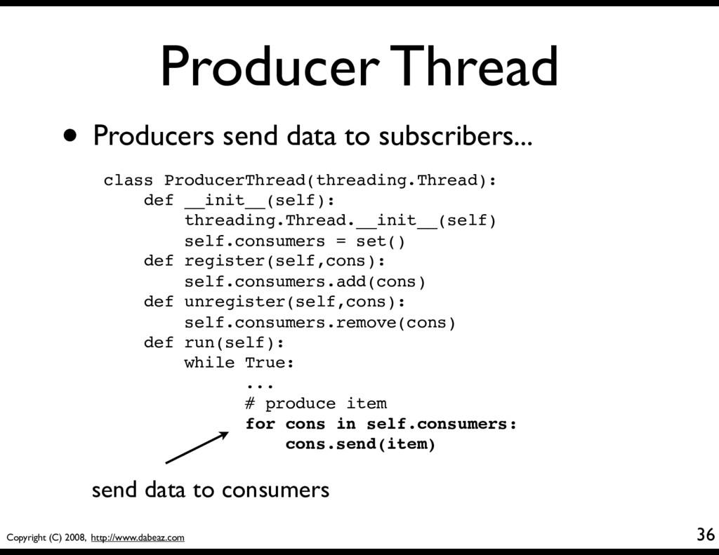 Copyright (C) 2008, http://www.dabeaz.com Produ...