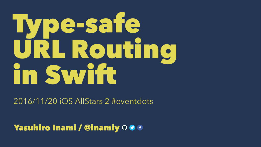 Type-safe URL Routing in Swift 2016/11/20 iOS A...