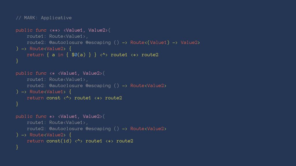 // MARK: Applicative public func <**> <Value1, ...