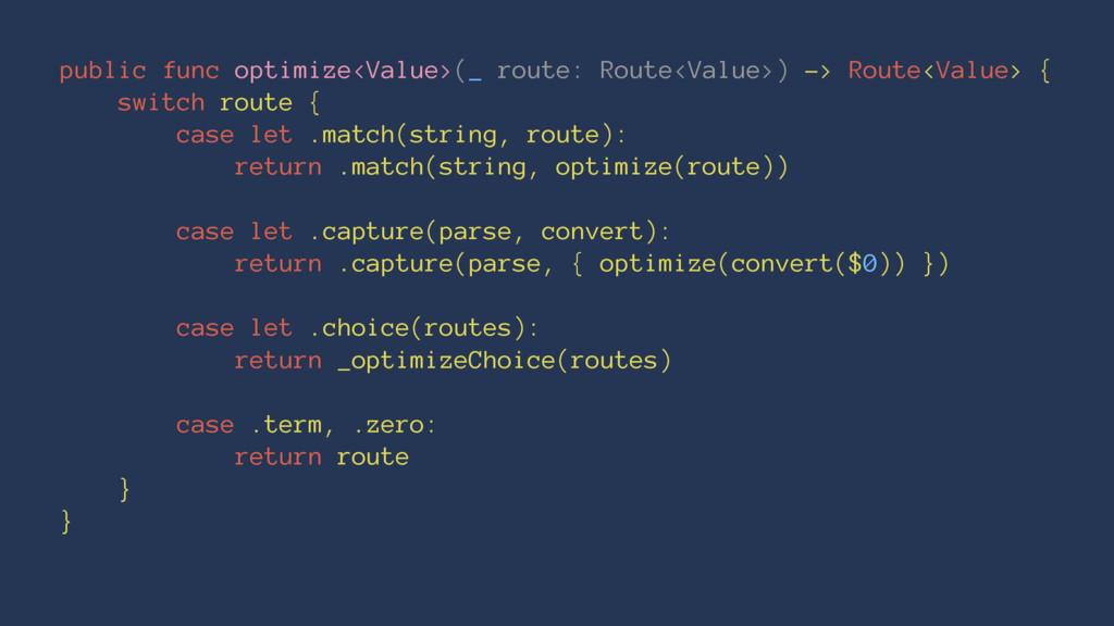 public func optimize<Value>(_ route: Route<Valu...