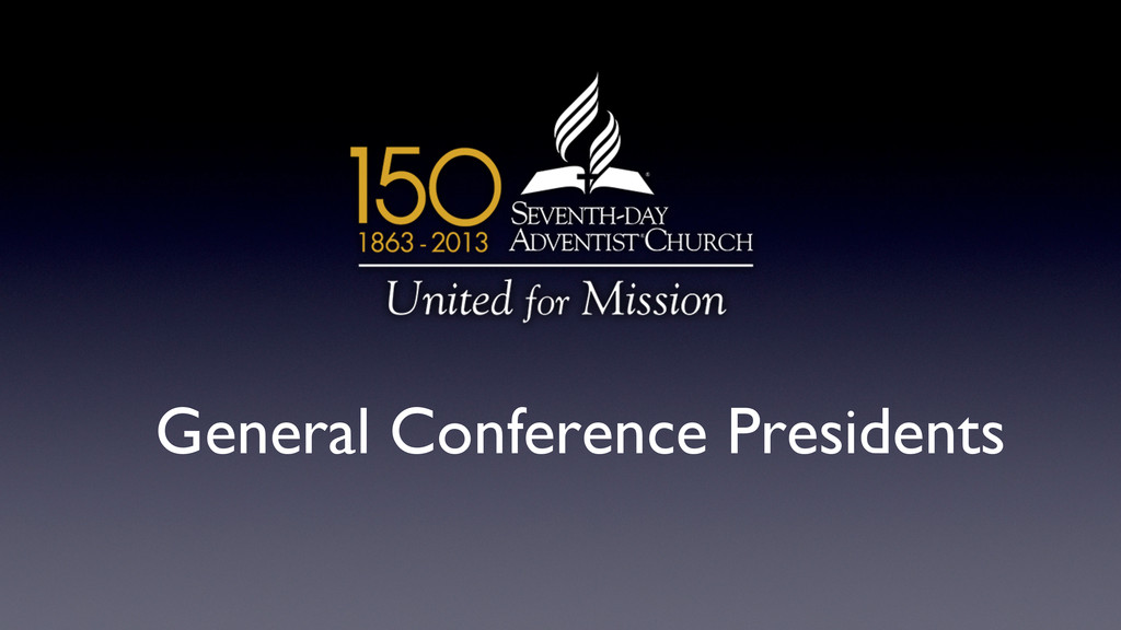 General Conference Presidents