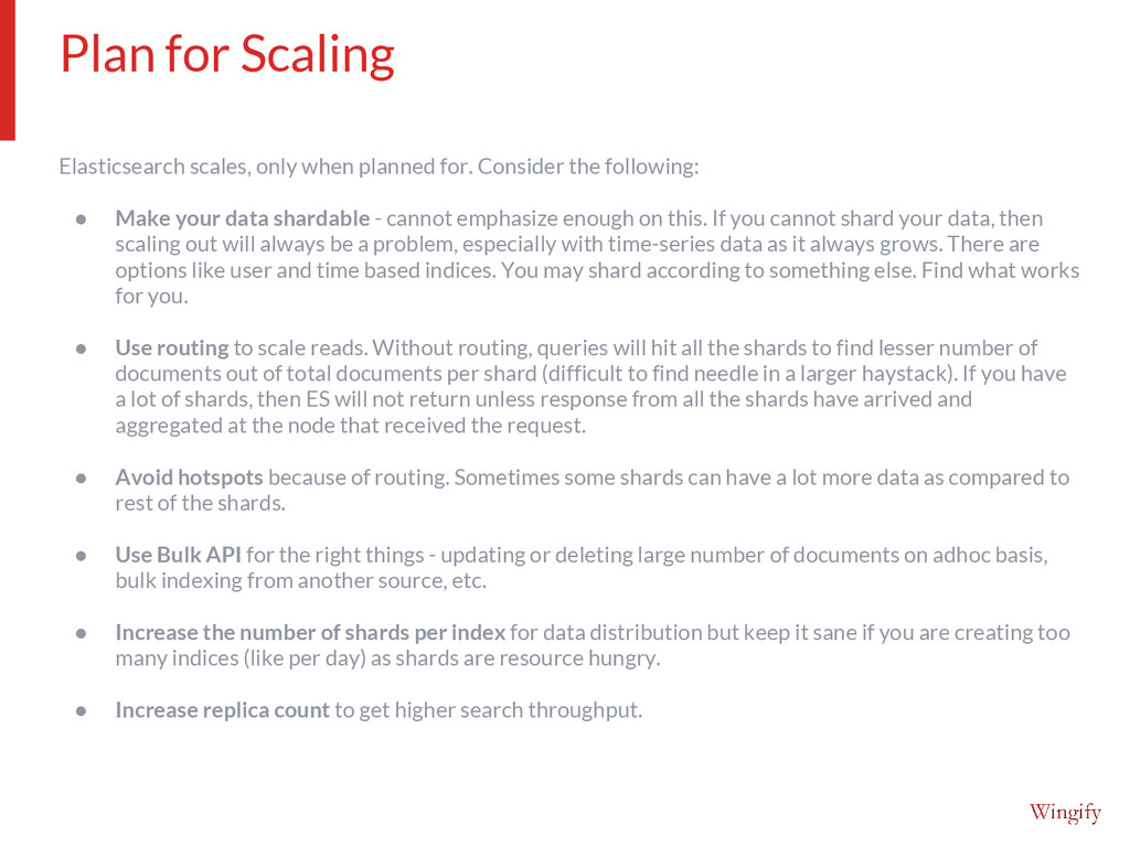 Elasticsearch scales, only when planned for. Co...