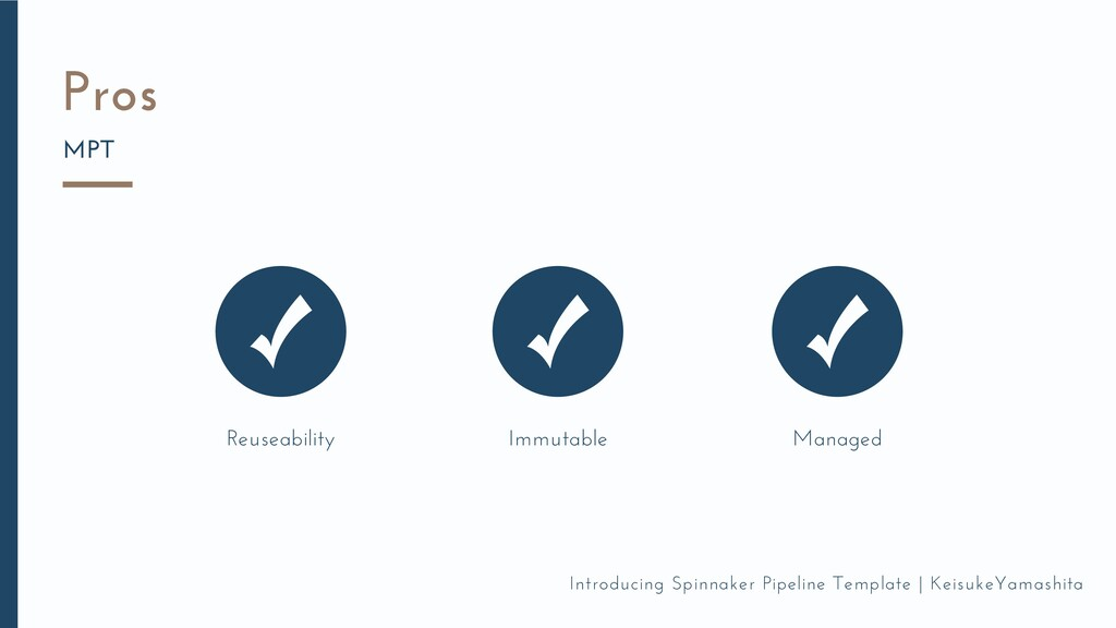 Pros MPT Reuseability Immutable Managed Introdu...